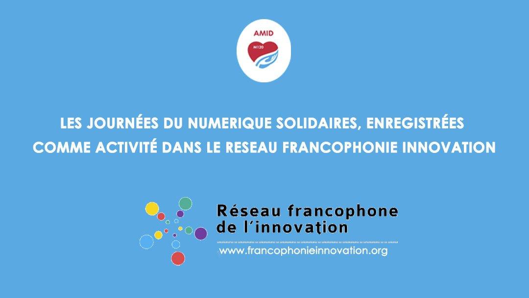 Les Journées du Numériques Solidaires, enregistrées comme activité dans le réseau francophonie Innovation